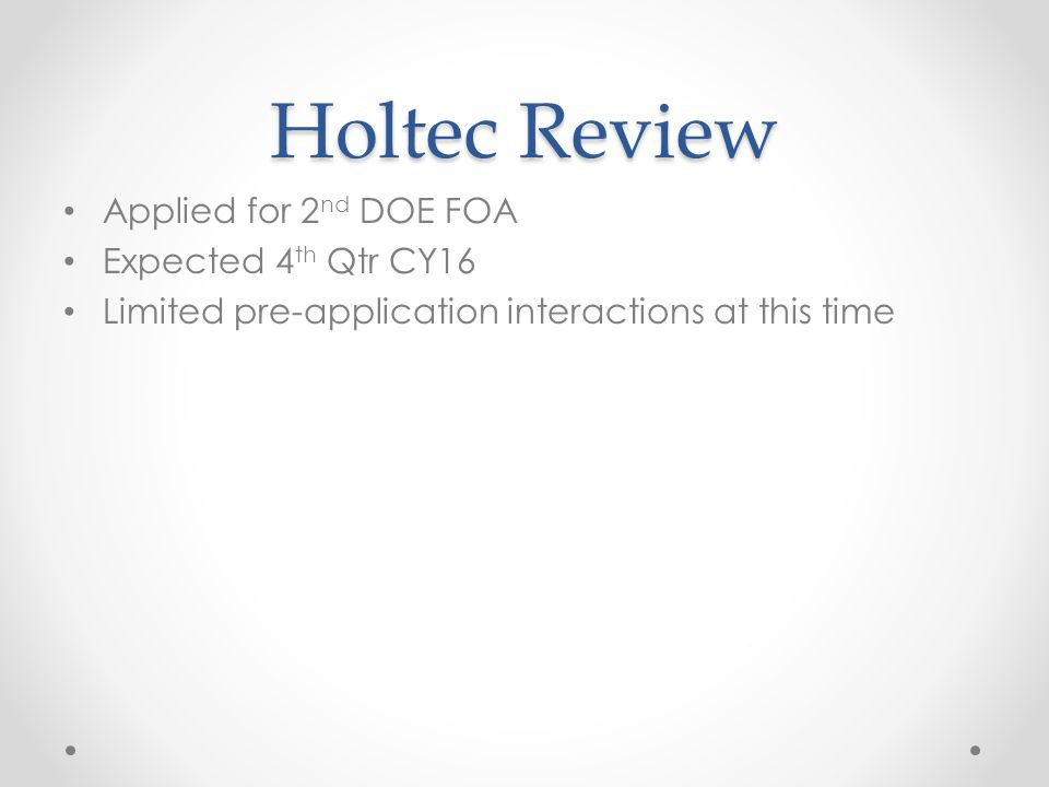 Holtec Review Applied for 2nd DOE FOA Expected 4th Qtr CY16