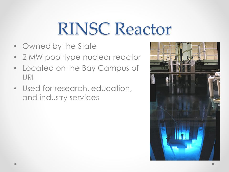 RINSC Reactor Owned by the State 2 MW pool type nuclear reactor