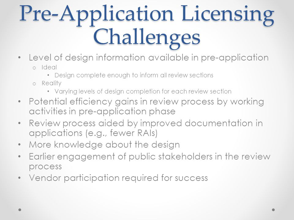 Pre-Application Licensing Challenges
