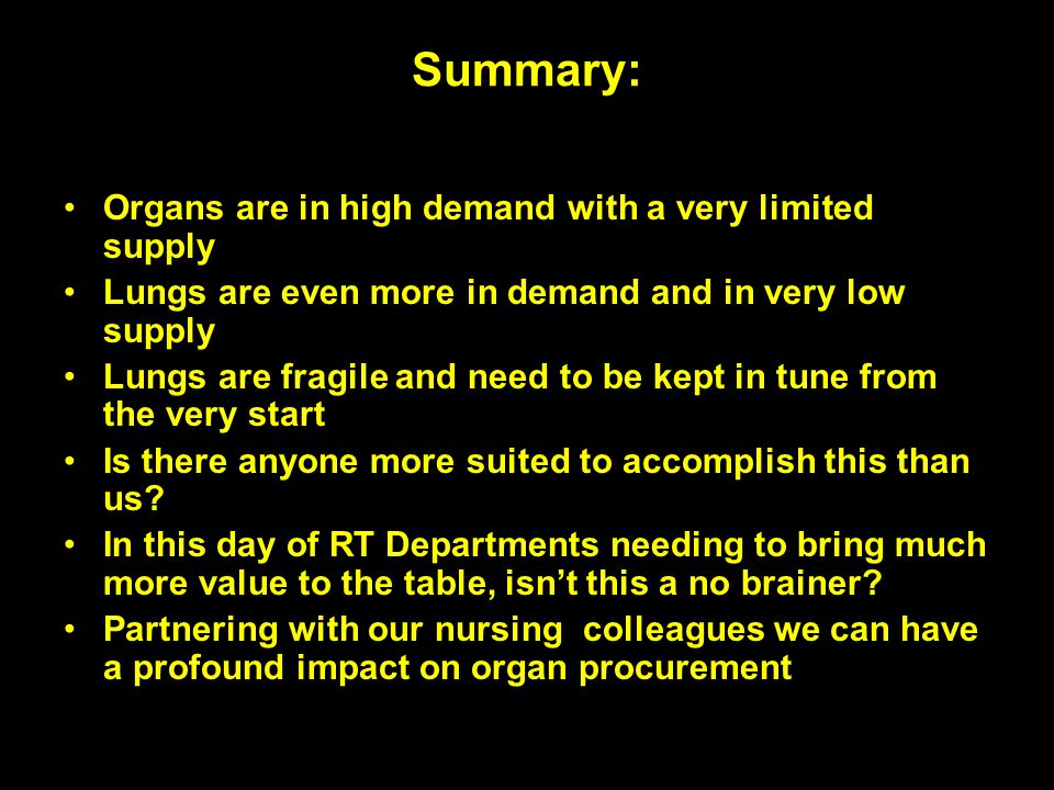 Summary: Organs are in high demand with a very limited supply