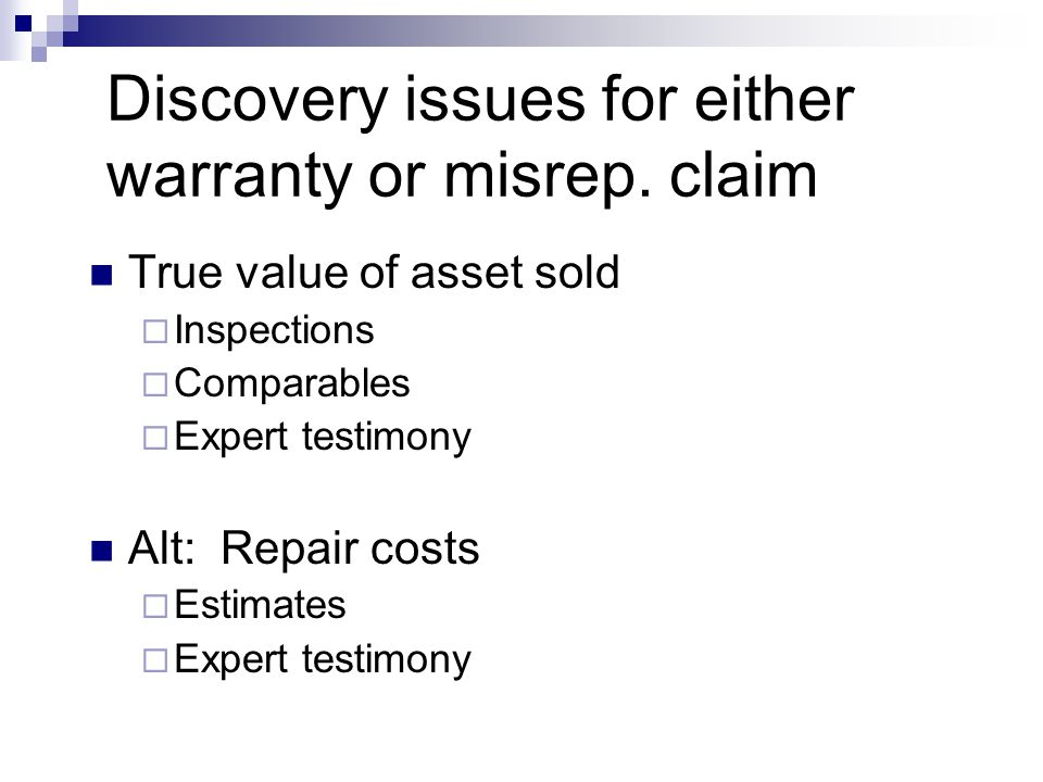 Discovery issues for either warranty or misrep. claim