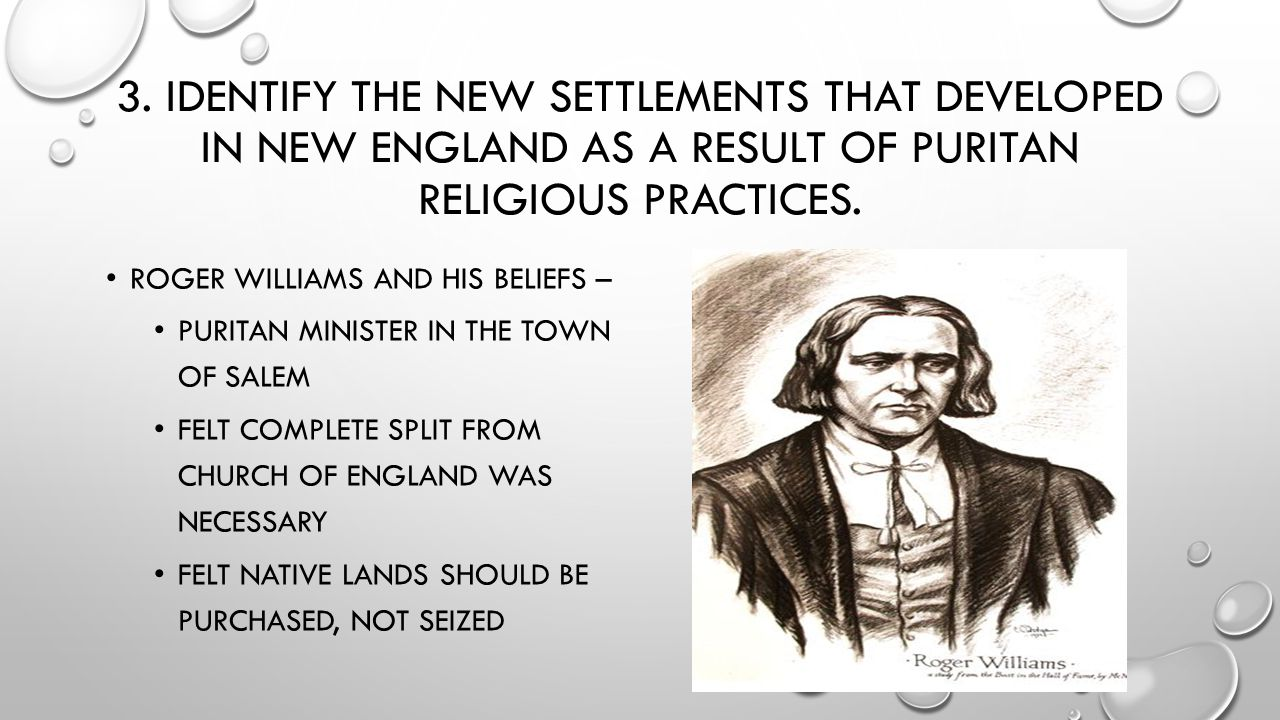 3. Identify the new settlements that developed in New England as a result of puritan religious practices.