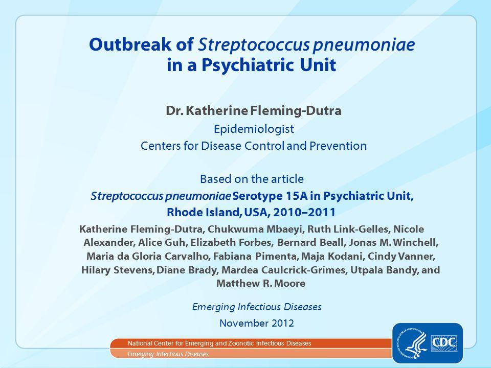 Outbreak of Streptococcus pneumoniae in a Psychiatric Unit