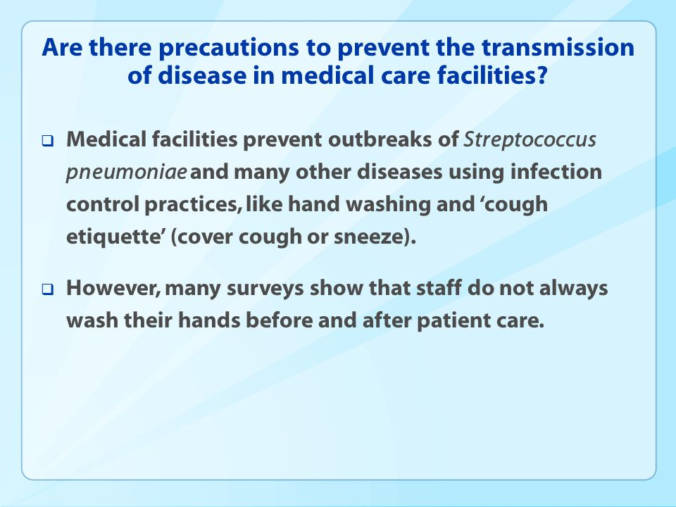 Are there precautions to prevent the transmission of disease in medical care facilities