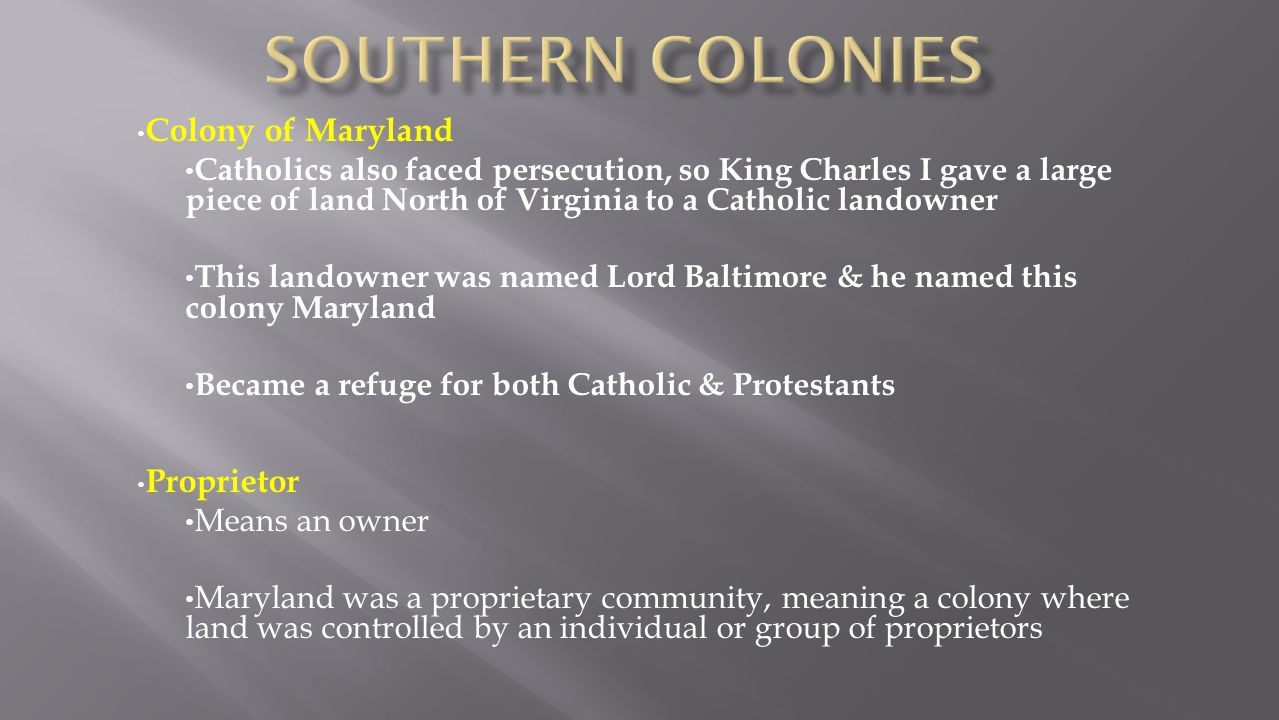 Southern colonies Colony of Maryland Proprietor