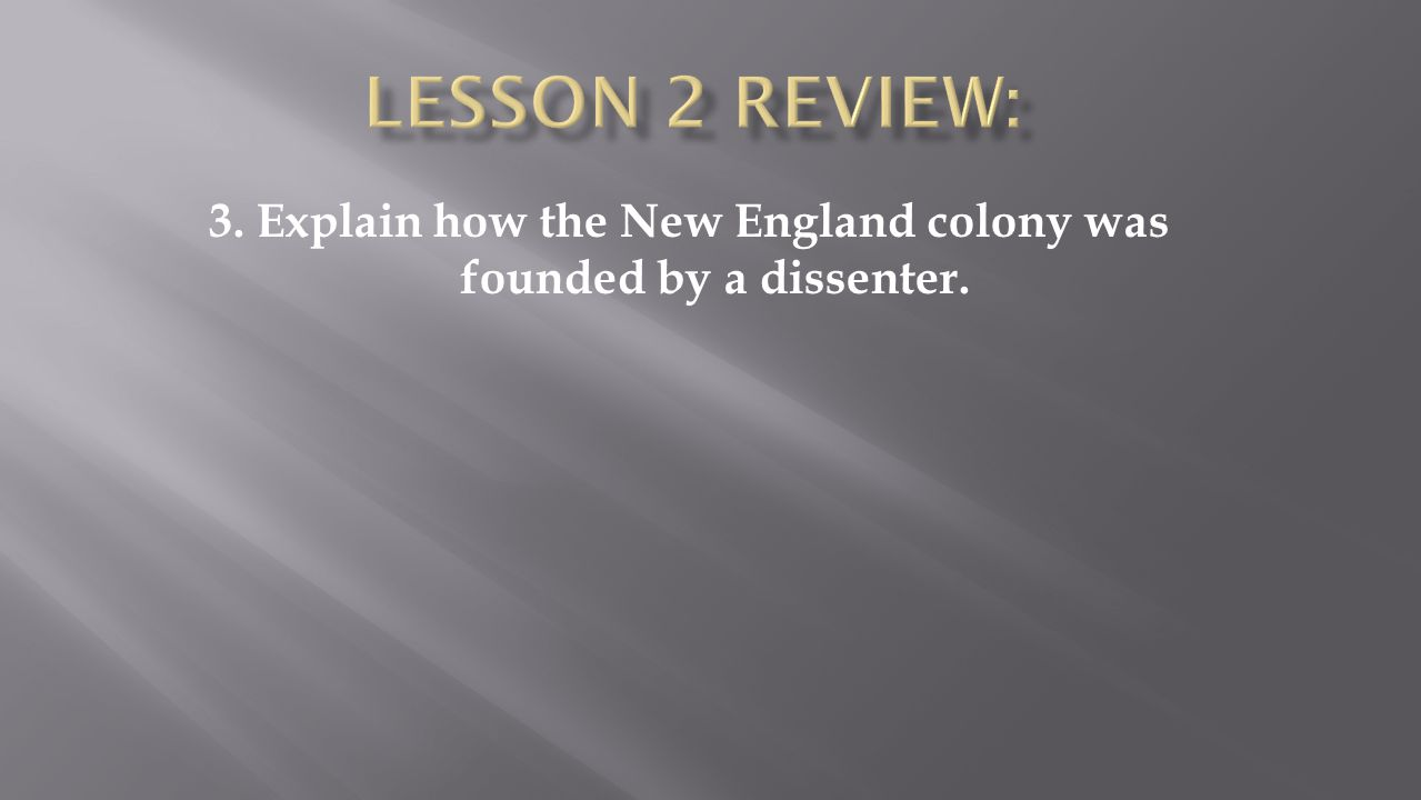 3. Explain how the New England colony was founded by a dissenter.