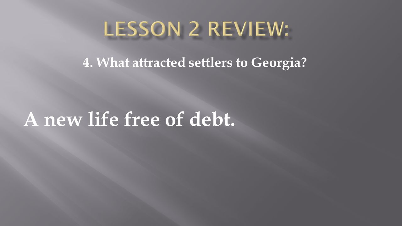 4. What attracted settlers to Georgia