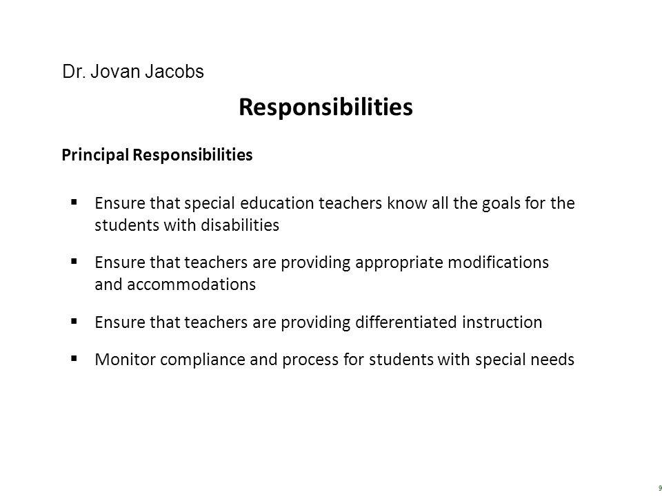 Responsibilities Dr. Jovan Jacobs Principal Responsibilities