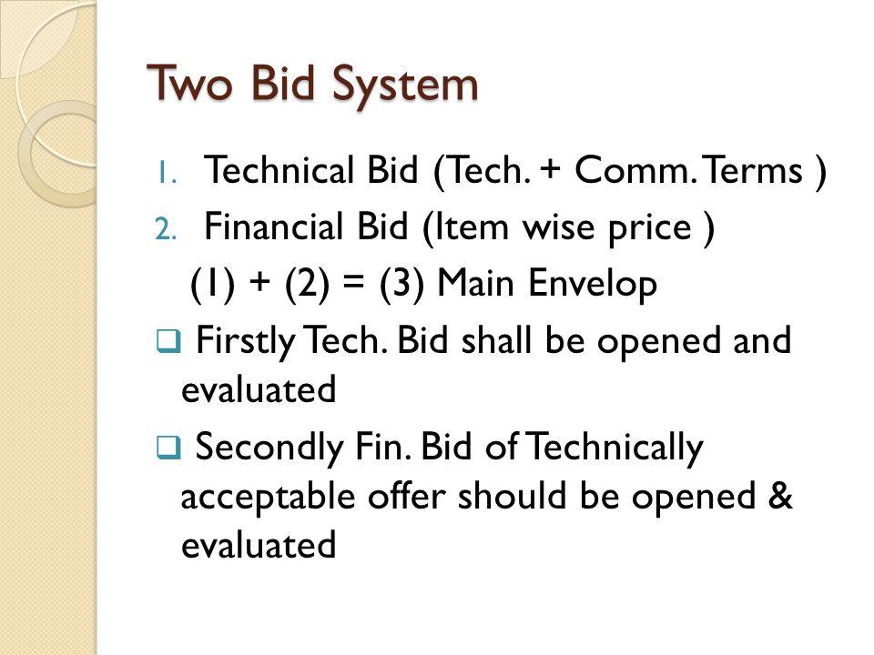 Two Bid System Technical Bid (Tech. + Comm. Terms )