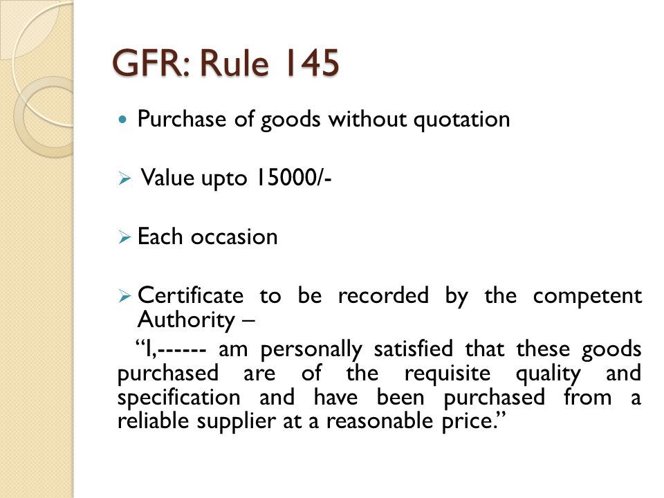 GFR: Rule 145 Purchase of goods without quotation Value upto 15000/-