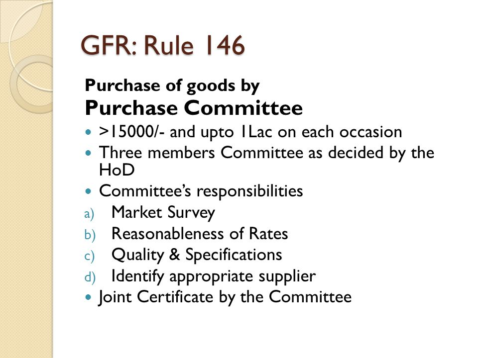 GFR: Rule 146 Purchase Committee Purchase of goods by