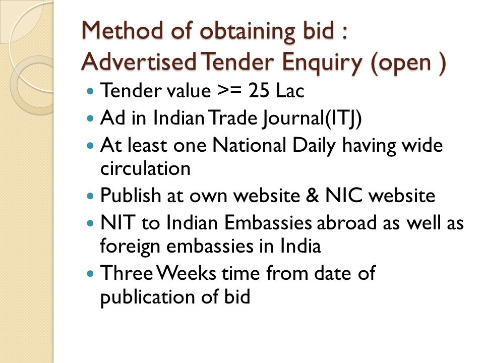 Method of obtaining bid : Advertised Tender Enquiry (open )