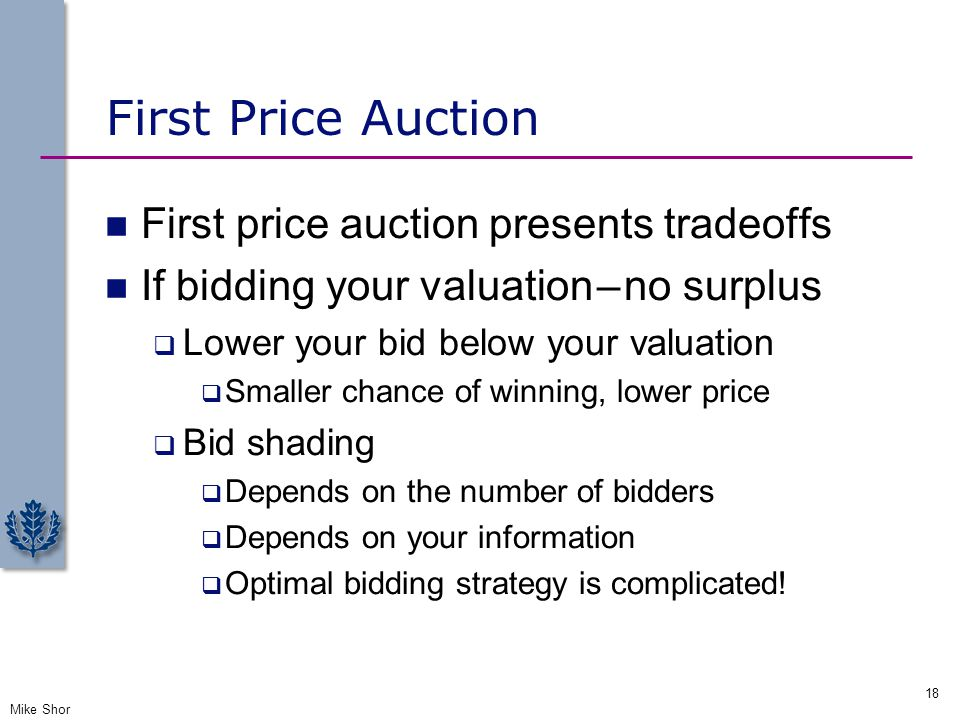 First Price Auction First price auction presents tradeoffs