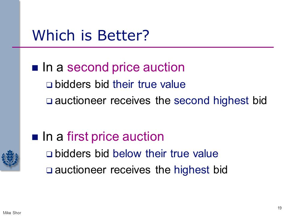 Which is Better In a second price auction In a first price auction