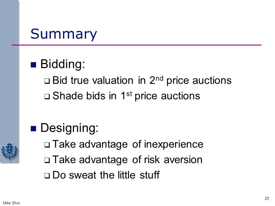 Summary Bidding: Designing: Bid true valuation in 2nd price auctions