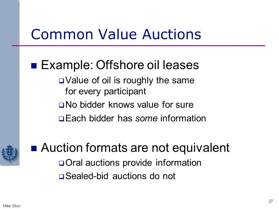 Common Value Auctions Example: Offshore oil leases
