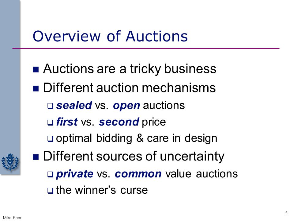 Overview of Auctions Auctions are a tricky business