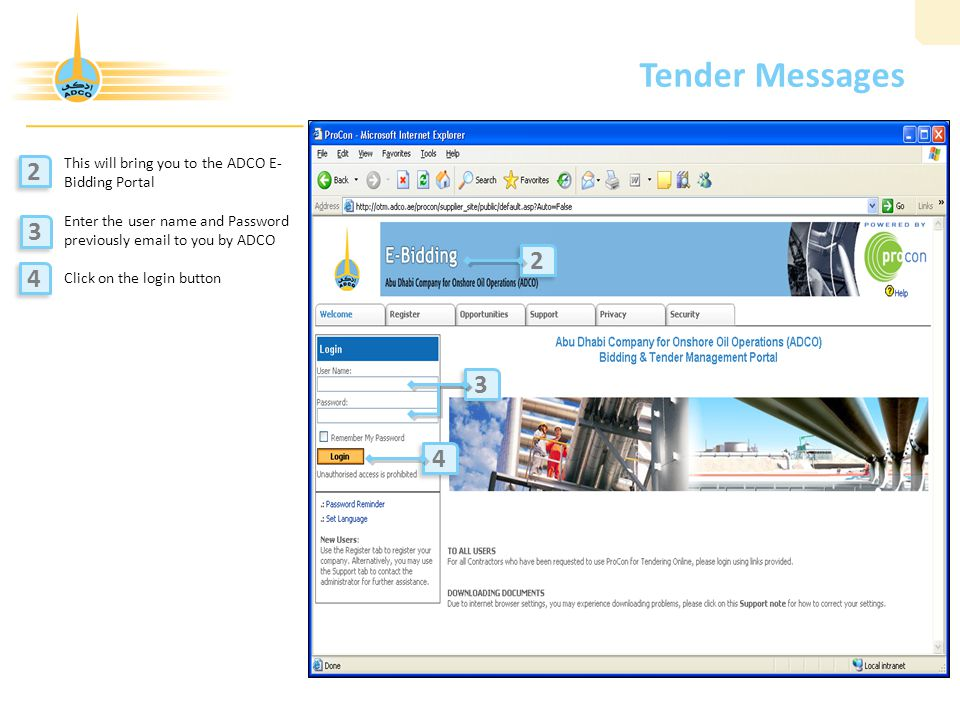 Tender Messages This will bring you to the ADCO E-Bidding Portal. Enter the user name and Password previously email to you by ADCO.