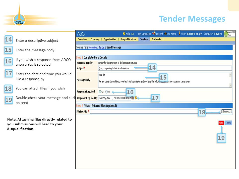 Tender Messages 14. Enter a descriptive subject. Enter the message body. If you wish a response from ADCO ensure Yes is selected.