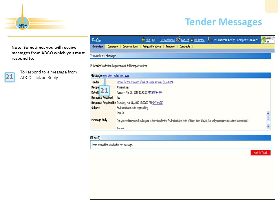 Tender Messages Note: Sometimes you will receive messages from ADCO which you must respond to. To respond to a message from.