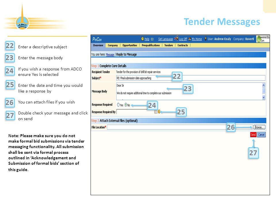 Tender Messages 22. Enter a descriptive subject. Enter the message body. If you wish a response from ADCO ensure Yes is selected.
