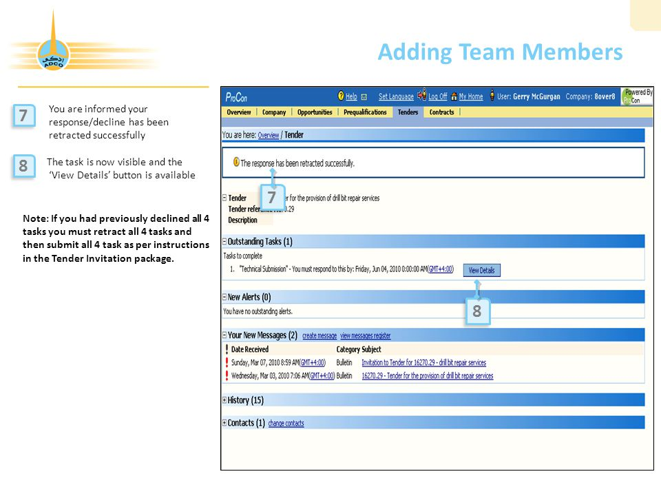 Adding Team Members 7 8 7 8 You are informed your