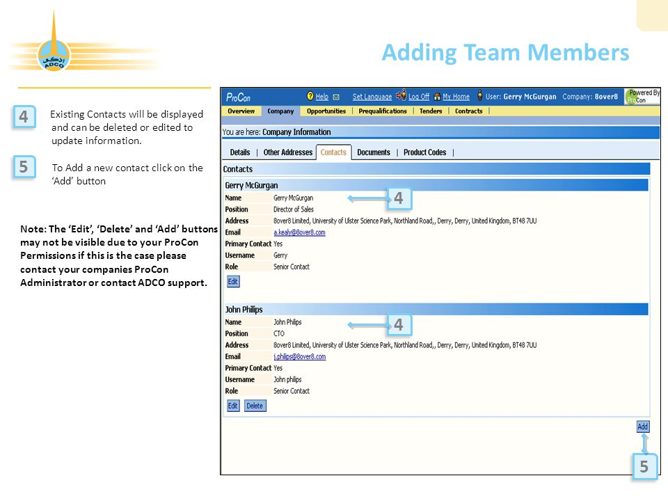 Adding Team Members 4. Existing Contacts will be displayed and can be deleted or edited to update information.