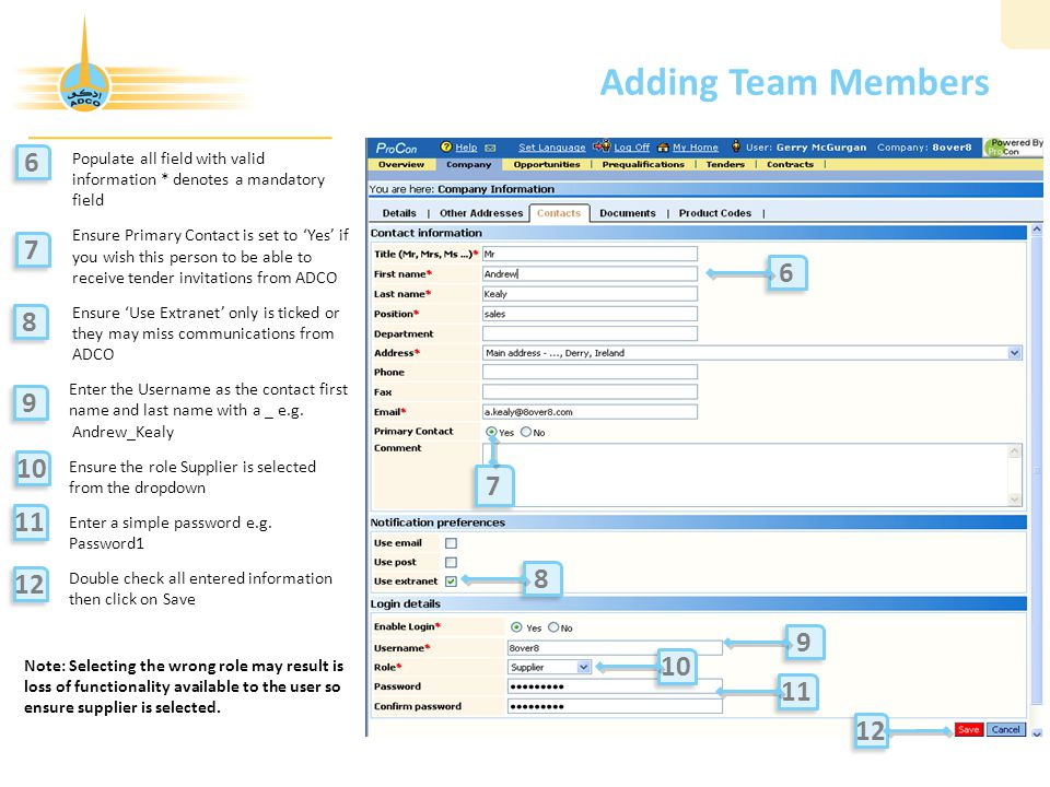 Adding Team Members 6. Populate all field with valid. information * denotes a mandatory. field. Ensure Primary Contact is set to 'Yes' if.