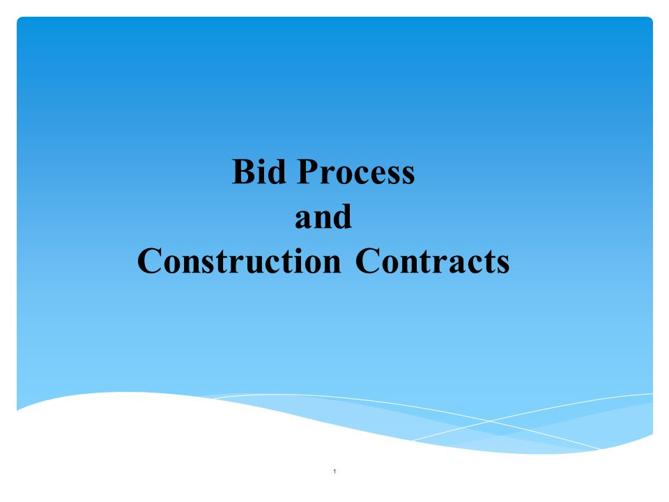 Bid Process and Construction Contracts