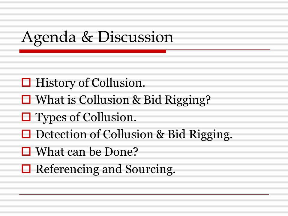 Agenda & Discussion History of Collusion.