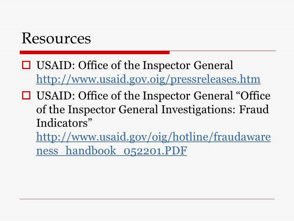 Resources USAID: Office of the Inspector General http://www.usaid.gov.oig/pressreleases.htm.