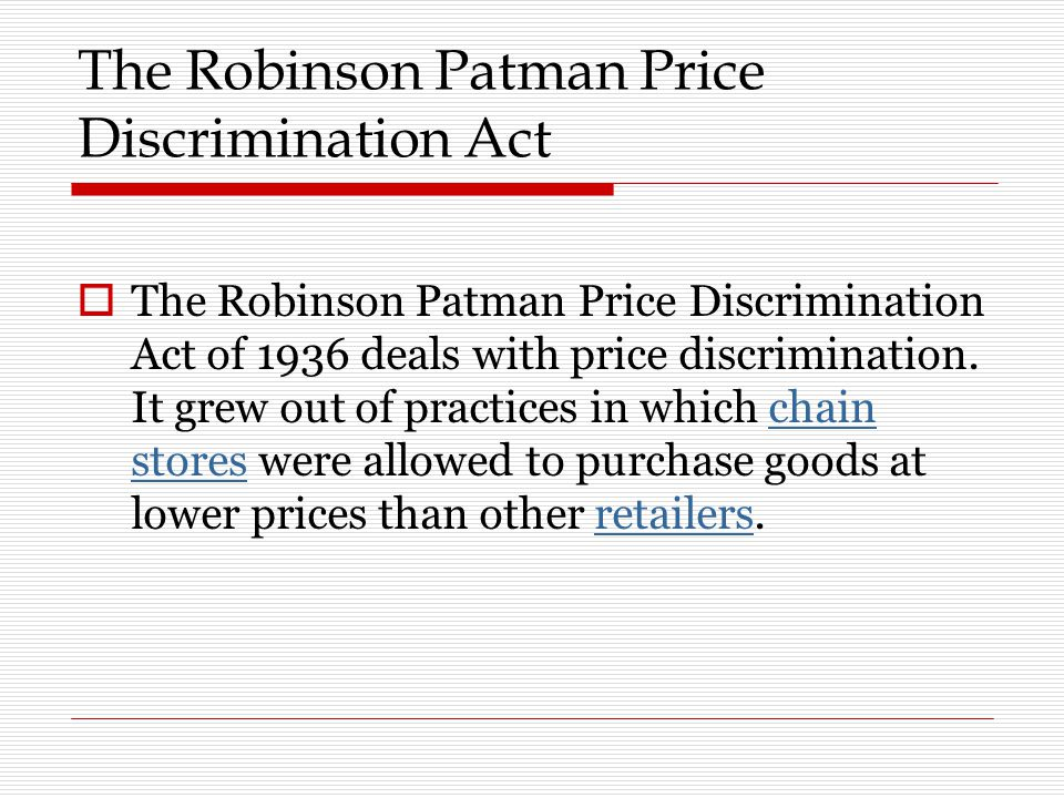 The Robinson Patman Price Discrimination Act