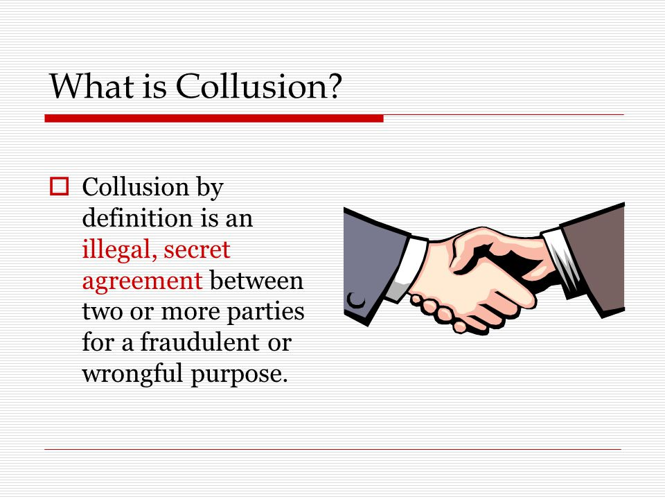 What is Collusion.