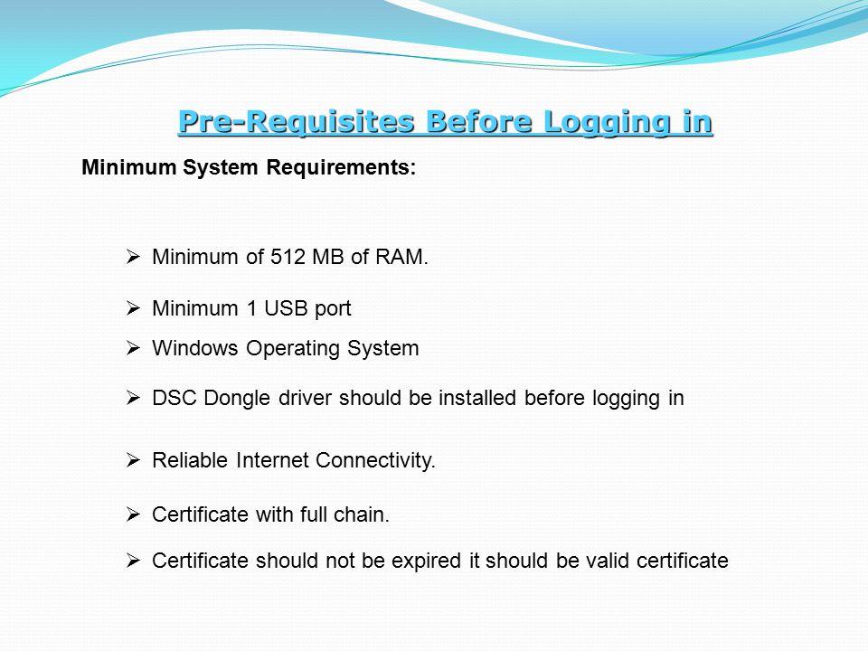 Pre-Requisites Before Logging in