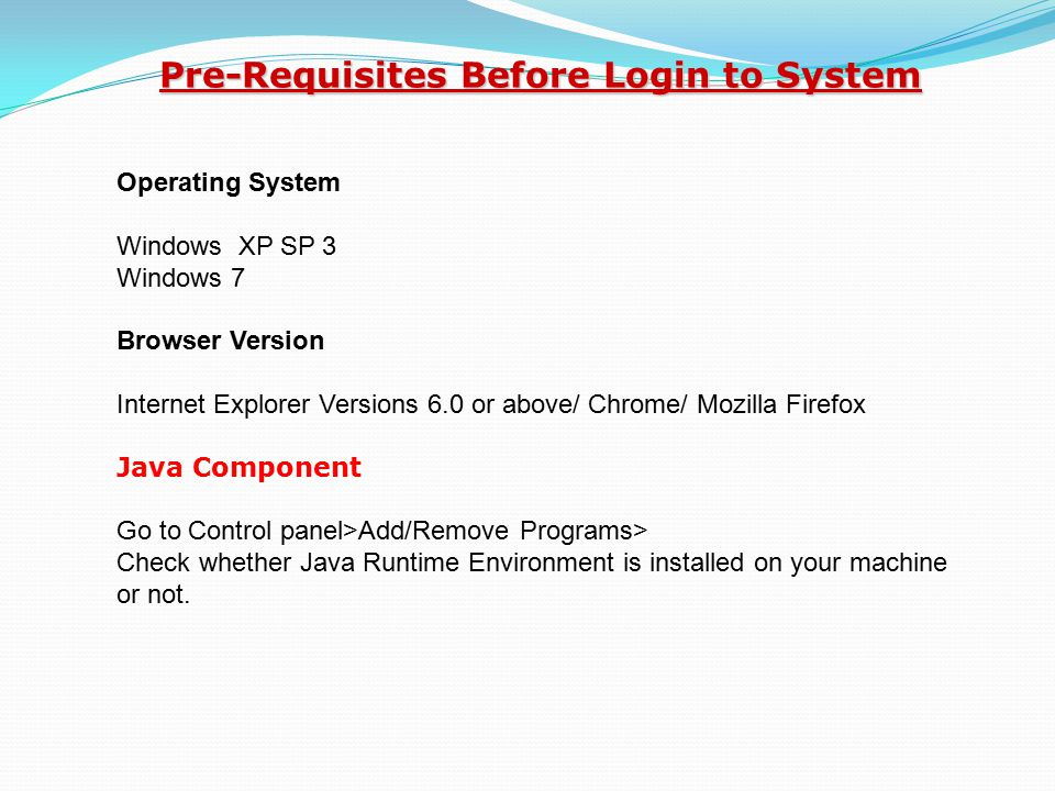 Pre-Requisites Before Login to System