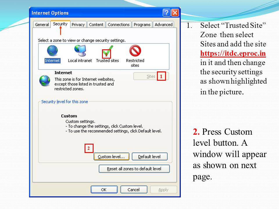 Select Trusted Site Zone then select Sites and add the site https://itdc.eproc.in in it and then change the security settings as shown highlighted in the picture.