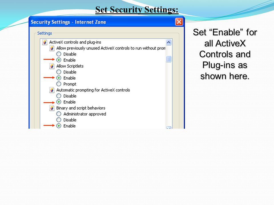 Set Security Settings: