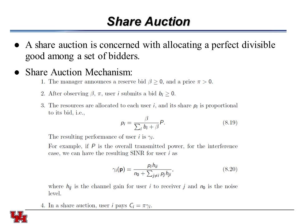 Share Auction A share auction is concerned with allocating a perfect divisible good among a set of bidders.