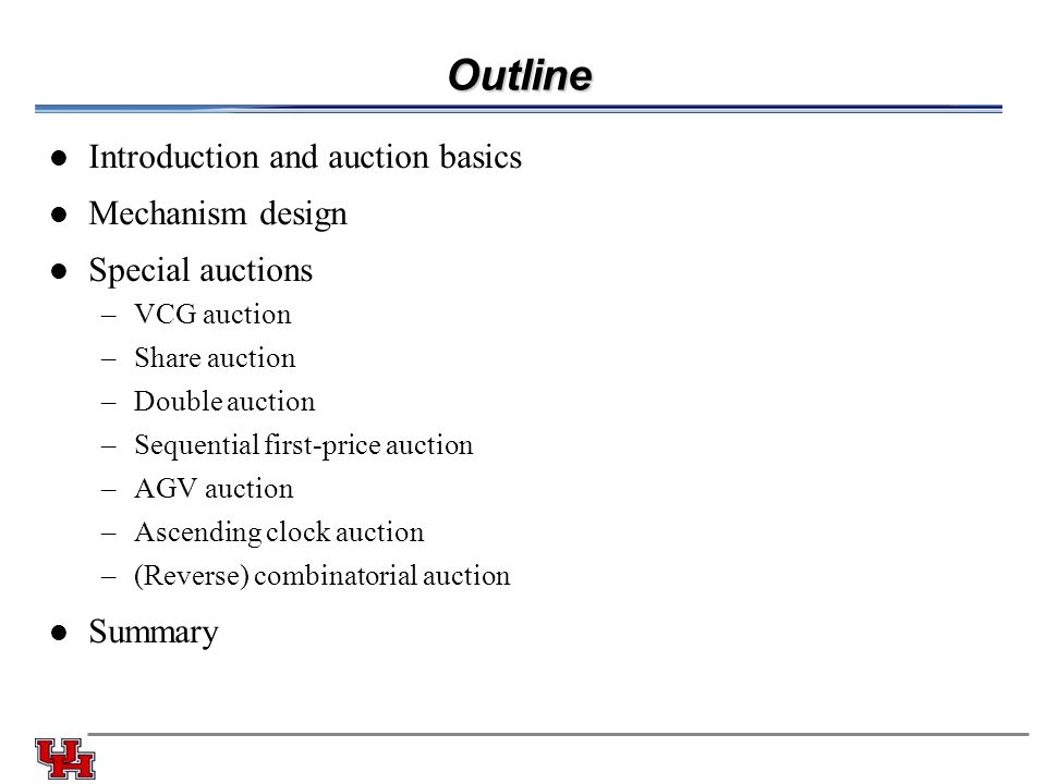 Outline Introduction and auction basics Mechanism design