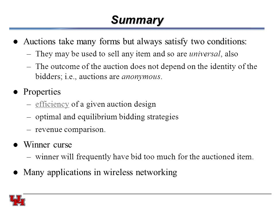 Summary Auctions take many forms but always satisfy two conditions: