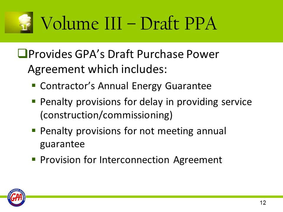 Volume III – Draft PPA Provides GPA's Draft Purchase Power Agreement which includes: Contractor's Annual Energy Guarantee.