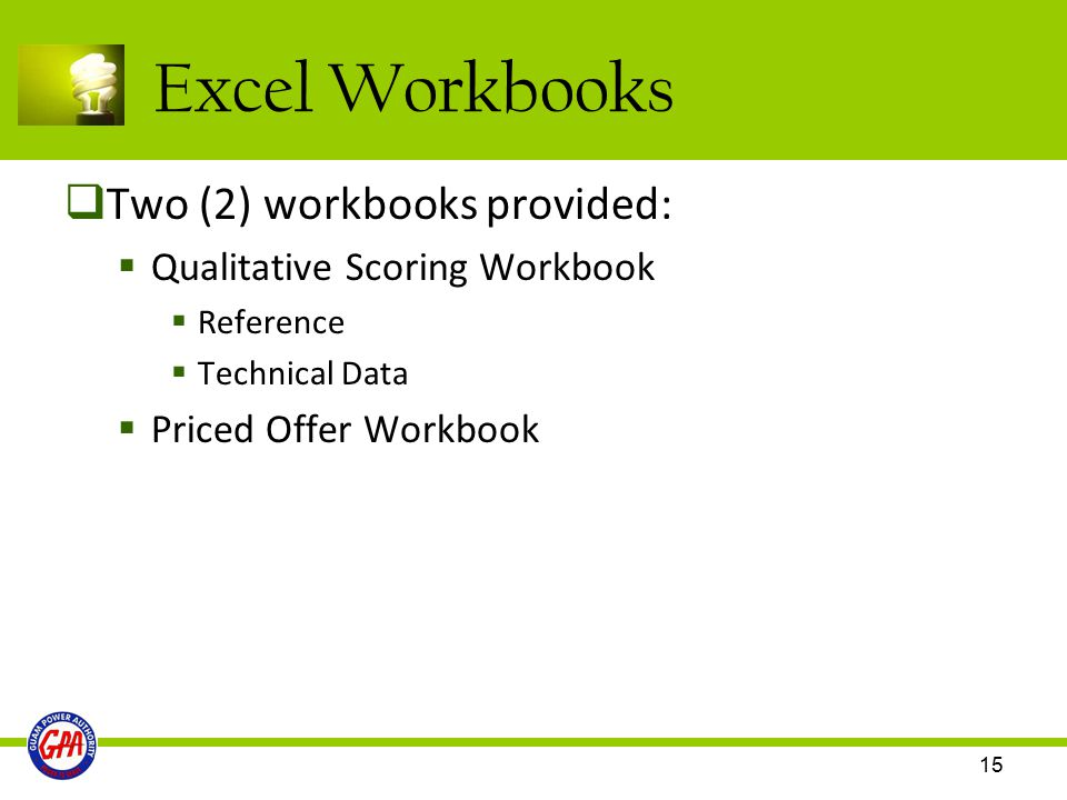 Excel Workbooks Two (2) workbooks provided: