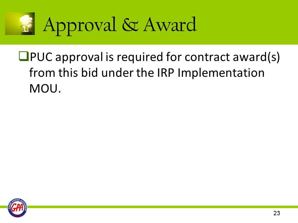 Approval & Award PUC approval is required for contract award(s) from this bid under the IRP Implementation MOU.