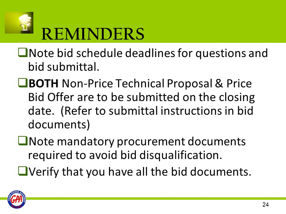 REMINDERS Note bid schedule deadlines for questions and bid submittal.