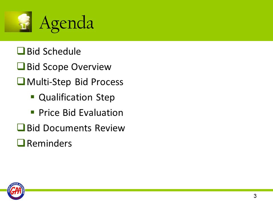 Agenda Bid Schedule Bid Scope Overview Multi-Step Bid Process