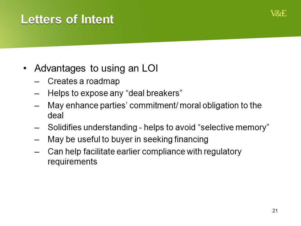 Letters of Intent Advantages to using an LOI Creates a roadmap
