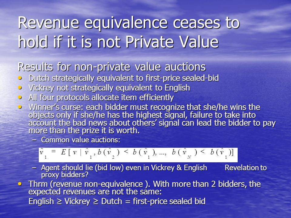 Revenue equivalence ceases to hold if it is not Private Value