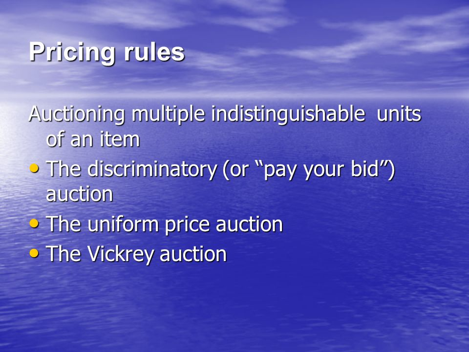 Pricing rules Auctioning multiple indistinguishable units of an item