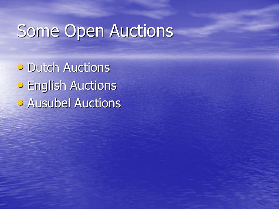Some Open Auctions Dutch Auctions English Auctions Ausubel Auctions