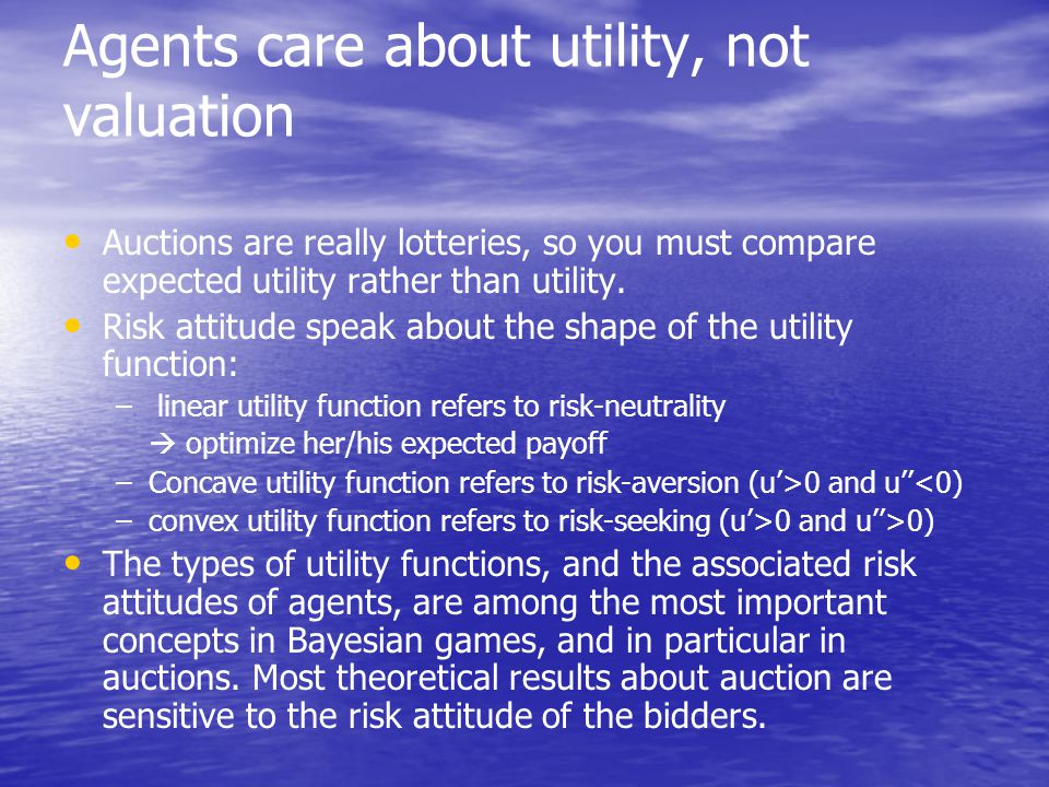 Agents care about utility, not valuation